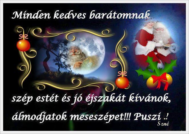 szép estét idézetek képekkel SZÉP ESTÉT ÉS JÓ ÉJSZAKÁT KÍVÁNOK. | Christmas ornaments, Holiday