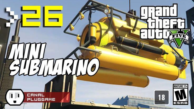 GTA V - #26 - Pegando o MiniSubmarino - (GamePlay PS4 em PT-BR)