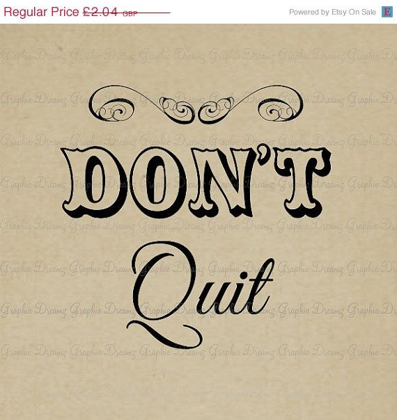 70% OFF SALE Don't Quit - KM1936 - Digital image Printable clipart Fabric Transfer Scrapbooking Cardmaking Supplies Instant Download Crafts