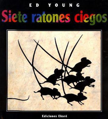 Pintando sonrisas de colores: 7 ratones ciegos. ED YOUNG