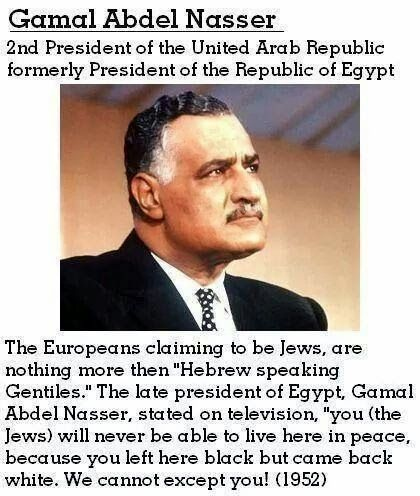 What Gamal Abdel Nasser the best Arab leader said a bout Israelis