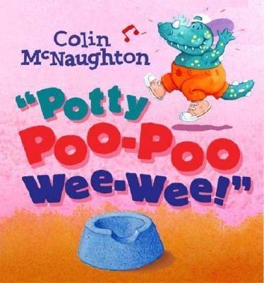 Potty Poo-Poo Wee-Wee by Colin McNaughtonHats, Poo Poo Wee We, Poopoo Weew, Friends Whippersnappersaurus, Potty Poo Poo, Potty Poopoo