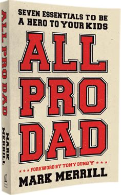 Being a hero takes work...read this to learn how to be an All Pro Dad!Father'S Day Gifts, Heroes, Essential, Gift Ideas, Kids, Dads Book, Mark Merrill, Tony Dungy, Pro Dads