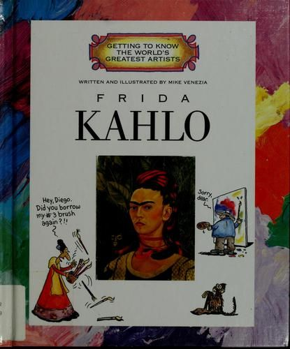 Frida Kahlo by Mike Venezia, 32 pgs