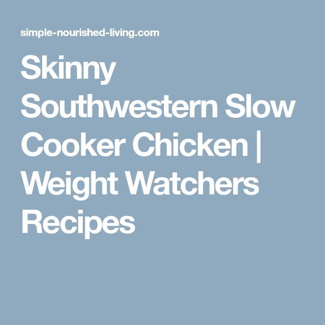 Skinny Southwestern Slow Cooker Chicken | Weight Watchers Recipes
