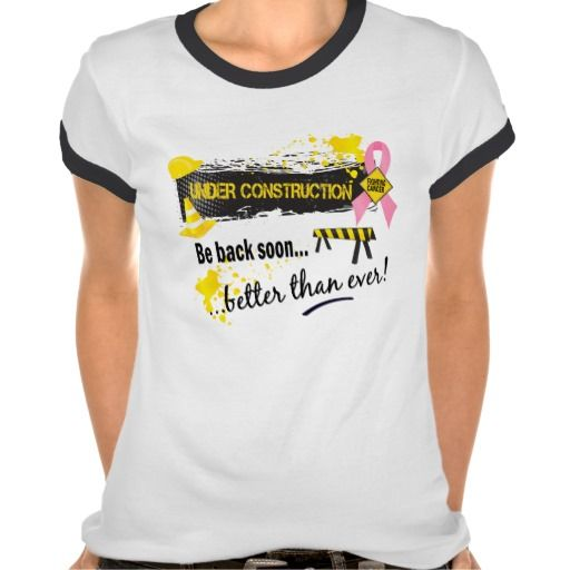 Under Construction Breast Cancer Tshirt