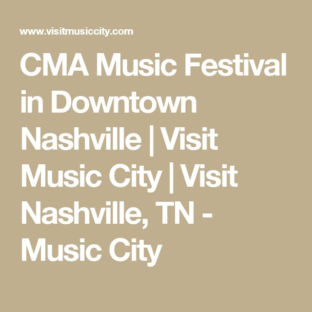 CMA Music Festival in Downtown Nashville | Visit Music City | Visit Nashville, TN - Music City