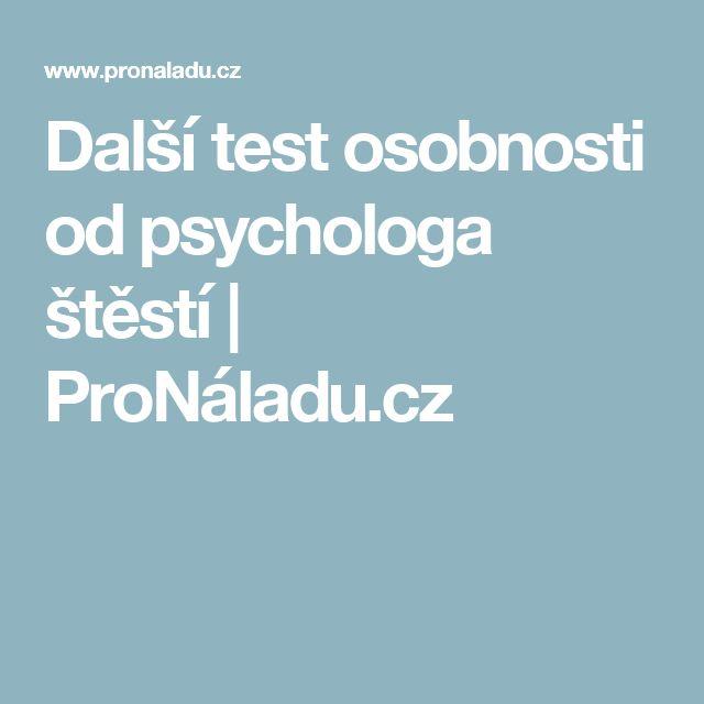 Další test osobnosti od psychologa štěstí | ProNáladu.cz