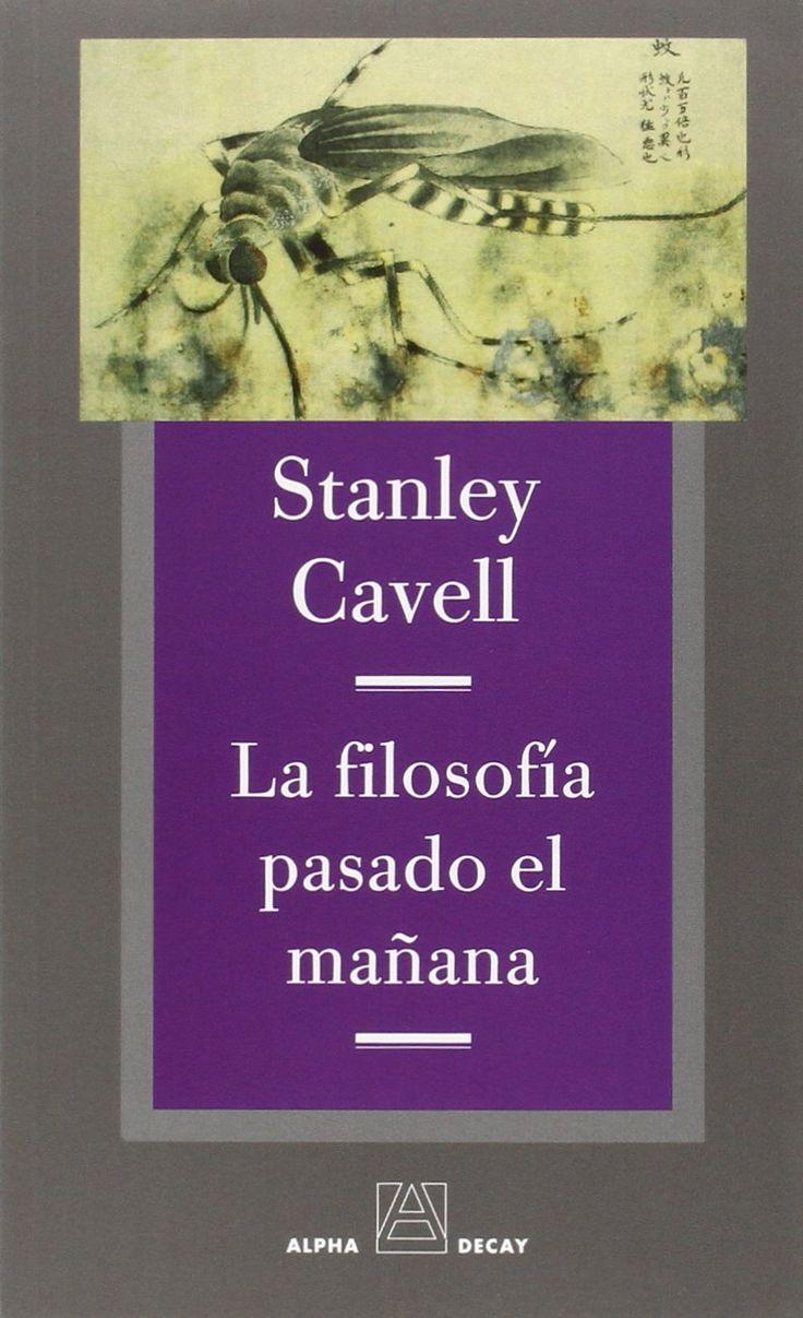 La Filosofía pasado el mañana / Stanley Cavell ; traducción de David Paradela López
