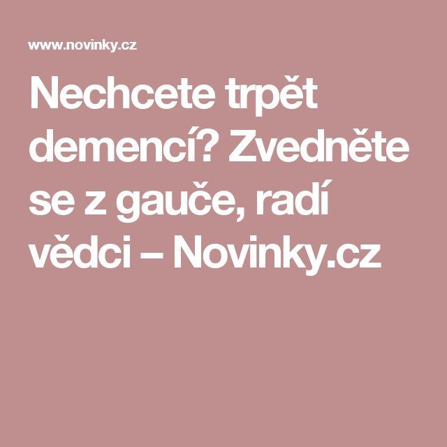 Nechcete trpět demencí? Zvedněte se zgauče, radí vědci– Novinky.cz