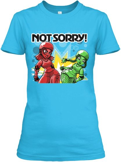 Not Sorry Roller Derby shirt RonkyTonk | Teespring