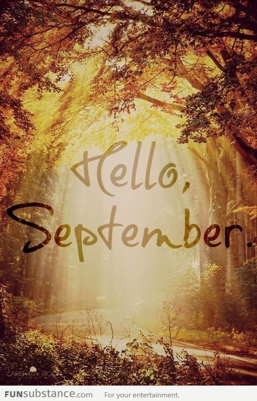 Goodbye August, Hello September!