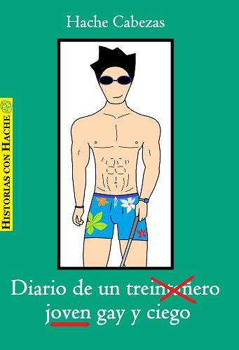 A la mierda los prejuicios, amo la homoerótica: Reseña: Diario de un joven gay y ciego por Hache C...