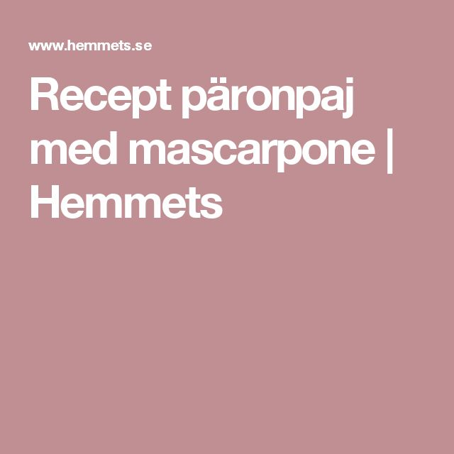 Recept päronpaj med mascarpone | Hemmets