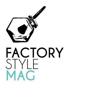 www.factorystylemag.it E-Magazine dal respiro internazionale