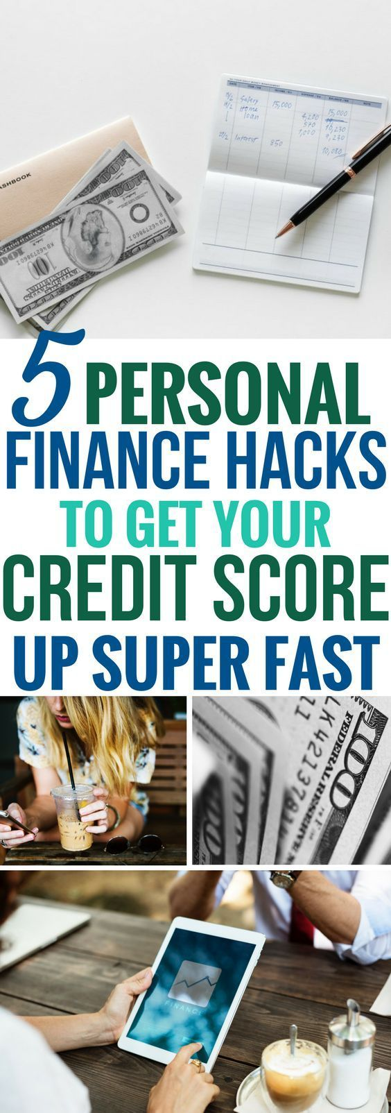 5 Personal Finance Hacks To Get Your Credit Score Up Fast
