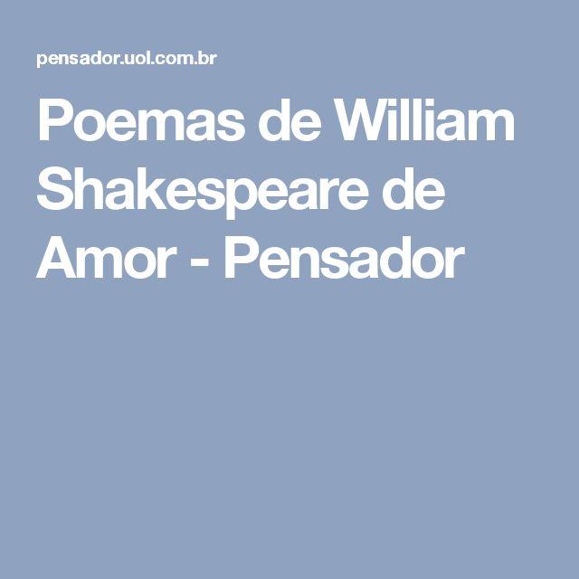 Poemas de William Shakespeare de Amor - Pensador