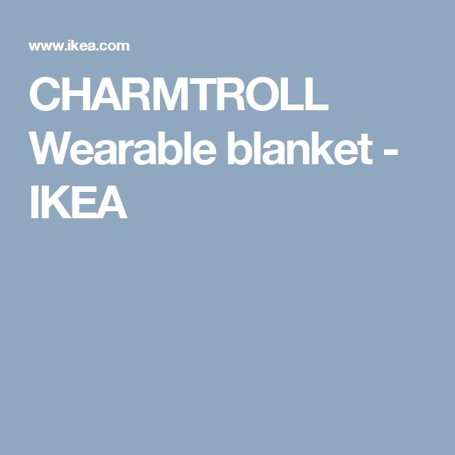 CHARMTROLL Wearable blanket - IKEA