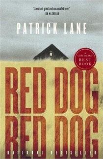 Red Dog, Red Dog by Patrick Lane