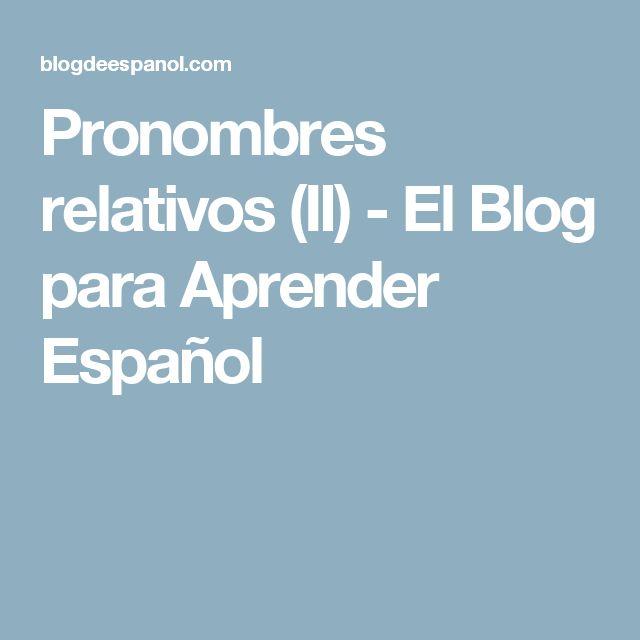 Pronombres relativos (II) - El Blog para Aprender Español