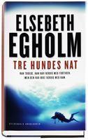 Tre hundes nat - Egholm, Elsebeth