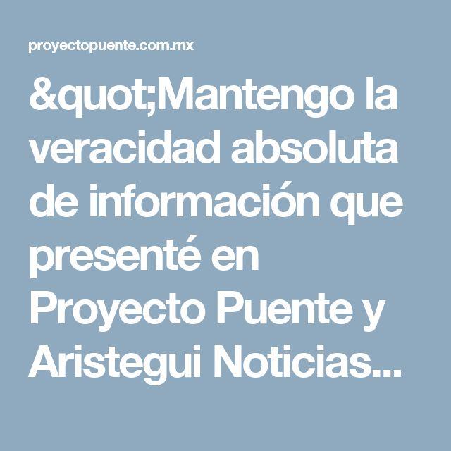 """""""Mantengo la veracidad absoluta de información que presenté en Proyecto Puente y Aristegui Noticias"""": Dolia Estévez - Proyecto Puente"""