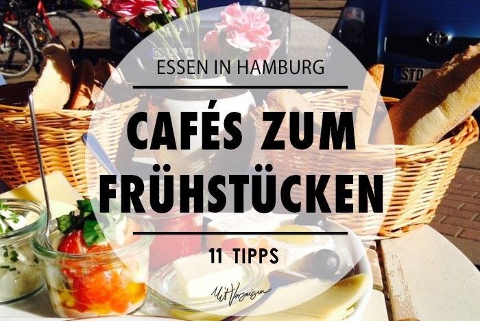 Essen in #Hamburg - Die 11 besten Cafés zum Frühstücken