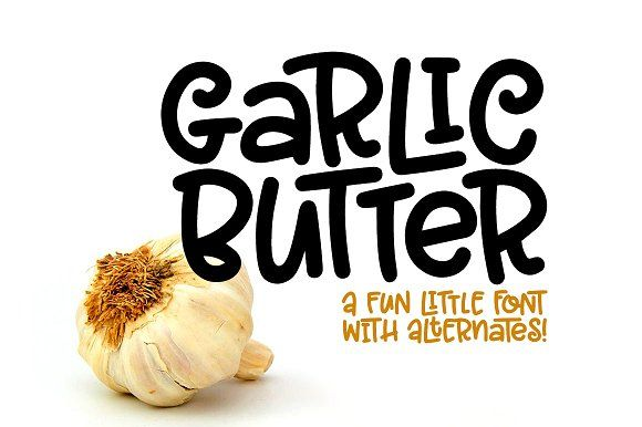 Garlic Butter: a tasty fun font! by missy.meyer on @creativemarket