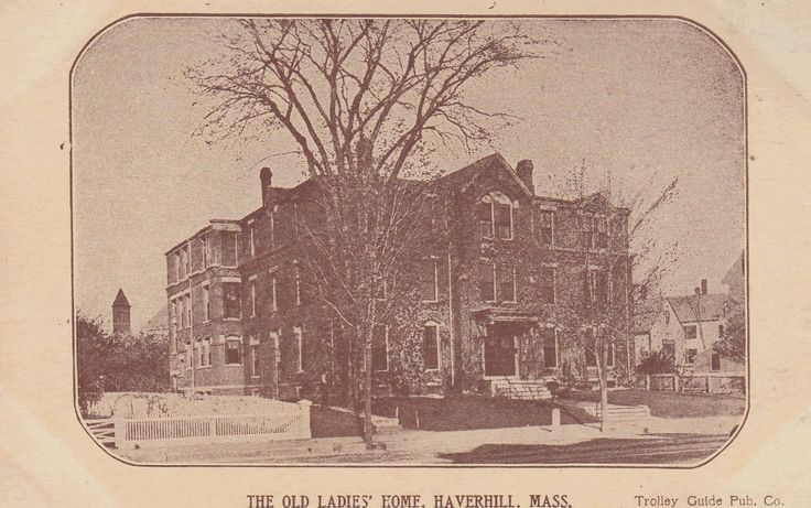 The Old Ladies' Home of Haverhill (Then)