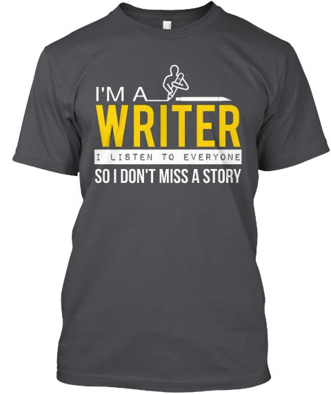 I'm A Writer I Listen To Everyone So I Don't Miss A Story Charcoal Kaos Front