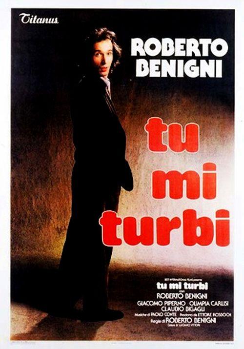 Film:Tu mi turbi-Roberto benigni