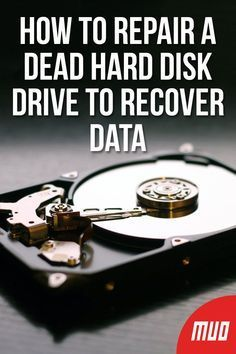 How to Repair a Dead Hard Disk Drive to Recover Data