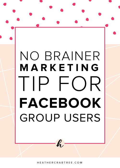 No-Brainer Marketing Tip for Facebook Group Users