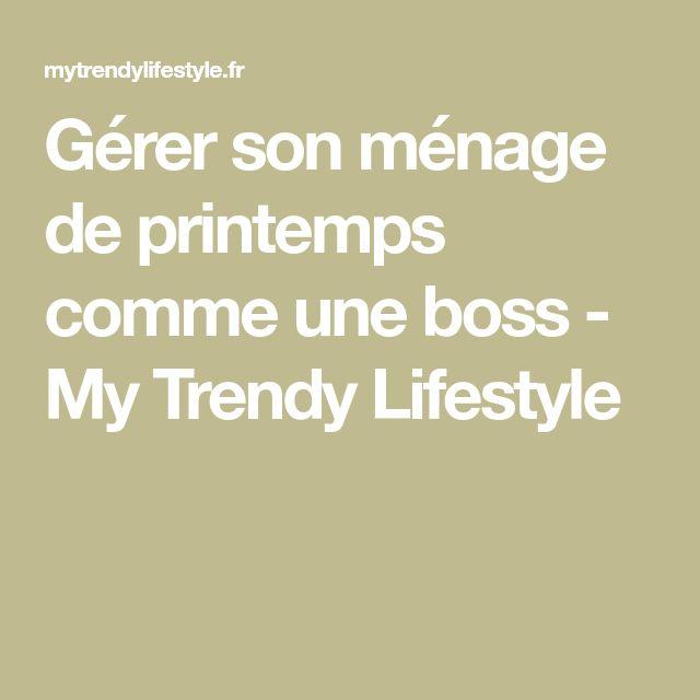 Gérer son ménage de printemps comme une boss - My Trendy Lifestyle