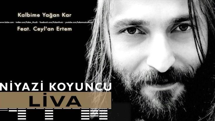 Niyazi Koyuncu feat. Ceyl'an Ertem - Kalbime Yağan Kar [ Liva © 2016 Kalan Müzik ] - YouTube