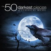 An iTune list of the 50 darkest pieces of classical music.  Give it a looksie.