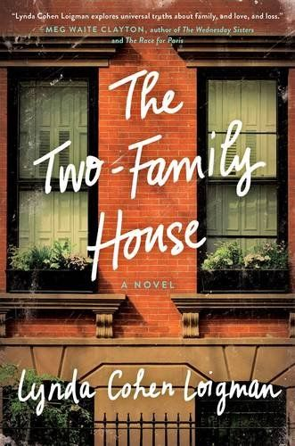 The Two-Family House by Lynda Cohen Loigman - Brooklyn, 1947: In the midst of a blizzard, in a two-family brownstone, two babies are born minutes apart to two women; sisters by marriage.