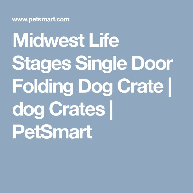 Midwest Life Stages Single Door Folding Dog Crate | dog Crates | PetSmart
