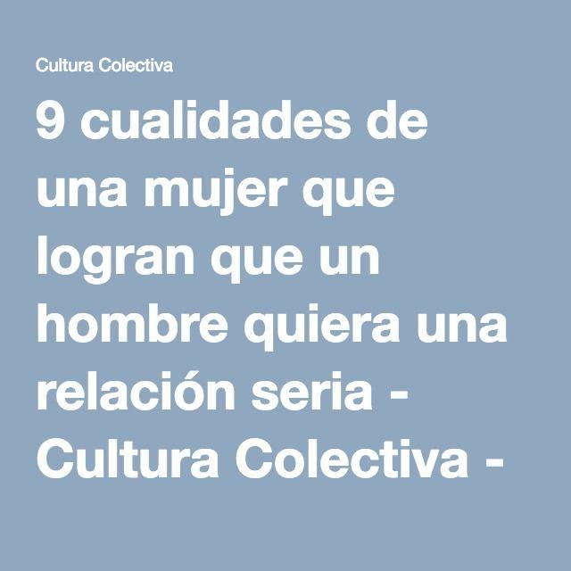 9 cualidades de una mujer que logran que un hombre quiera una relación seria - Cultura Colectiva - Cultura Colectiva