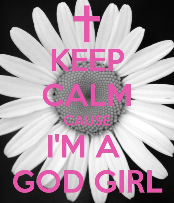 KEEP CALM CAUSE IM A  GOD GIRL