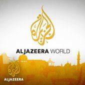 Al Jazeera World - Al Jazeera English http://po.st/VH8j5Z #AdsDEVEL, #iTunes_Affiliate_Program #AdsDEVEL™