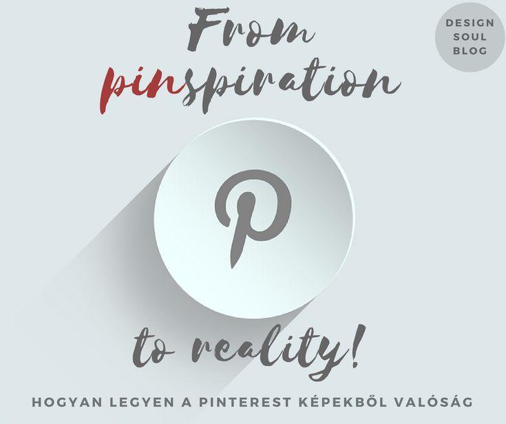Hogy lehet a Pinterest-táblánkból megvalósult álom?  /Design Soul - A lakberendezés lélektana/