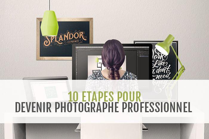 Voici les 10 étapes clés qui vous permettront de devenir photographe professionnel et de vivre de votre passion. A quelle étape êtes-vous ?