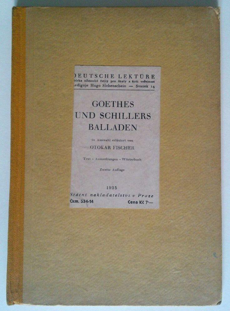 DEUTSCHE LEKTURE Goethes und Schillers baladen OTAKAR FISCHER