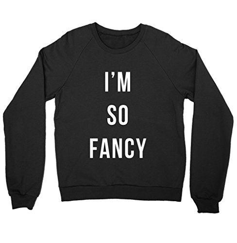 I'm So Fancy Shirt Crewneck Sweatshirt FUNKI SHOP https://www.amazon.com/dp/B01M1UMNG6/ref=cm_sw_r_pi_dp_x_MIBkyb94ENCP7