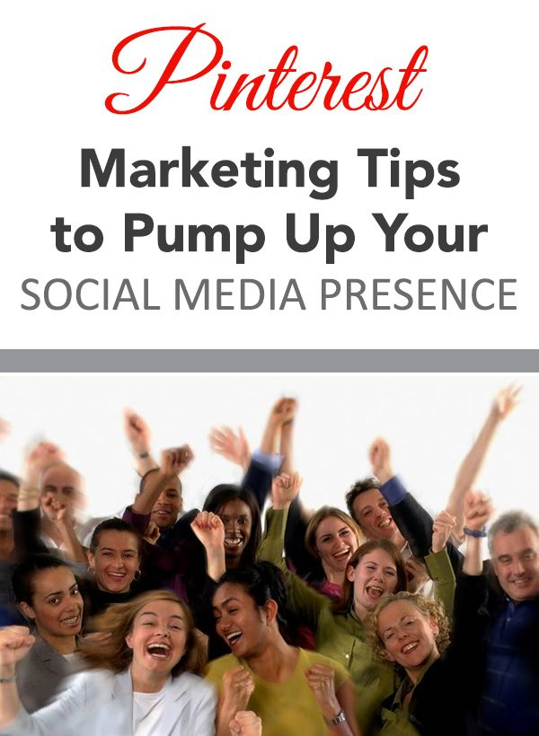 Pinterest Marketing Tips to Pump Up Your Social Media Presence