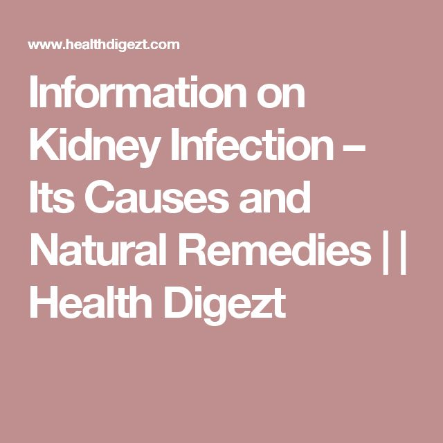 Information on Kidney Infection – Its Causes and Natural Remedies | | Health Digezt