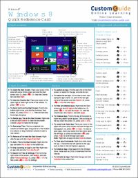 Microsoft Windows 8-- Free Reference Card Note that: Along with this free reference card, you will also receive a 30-day trial of CustomGuide training, including over 7,000 Online Skills Assessments and Interactive Tutorials.