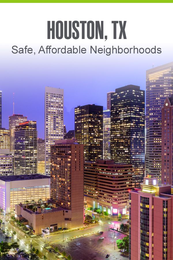 5 Safe Affordable Neighborhoods In Houston Extra Space Storage Houses In Houston Texas The Neighbourhood Houston Texas Living
