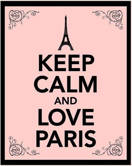 ... keep calm and love Paris